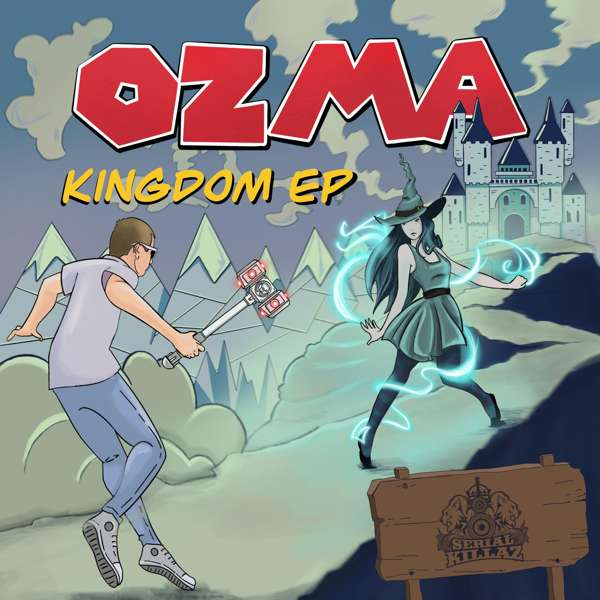 Ozma - Kingdom EP - Serial Killaz