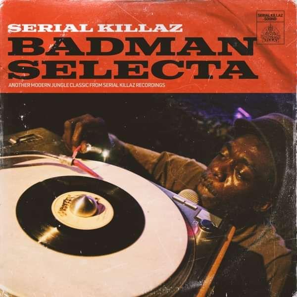 Serial KIllaz - Badman Selecta / Territory - Serial Killaz