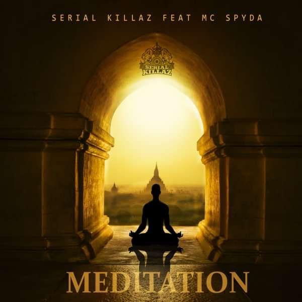 Serial Killaz - Meditation (Feat. MC Spyda) - Serial Killaz