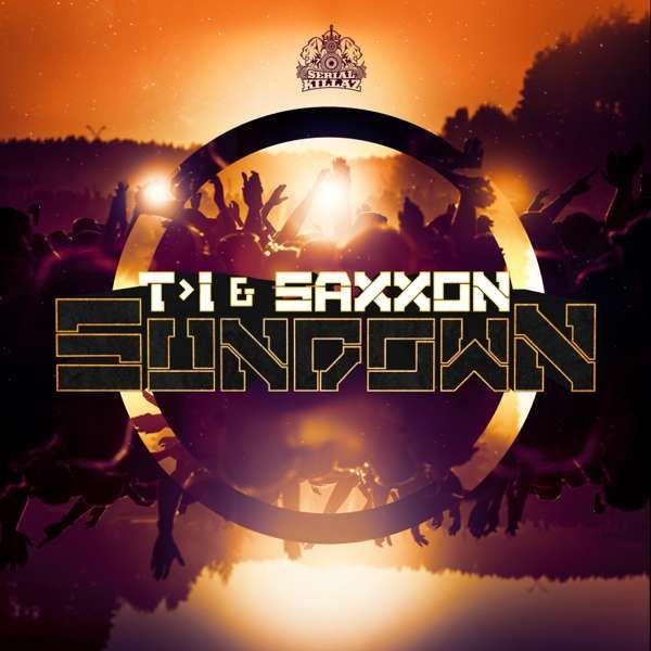 T>I & Saxxon - Sundown EP - Serial Killaz
