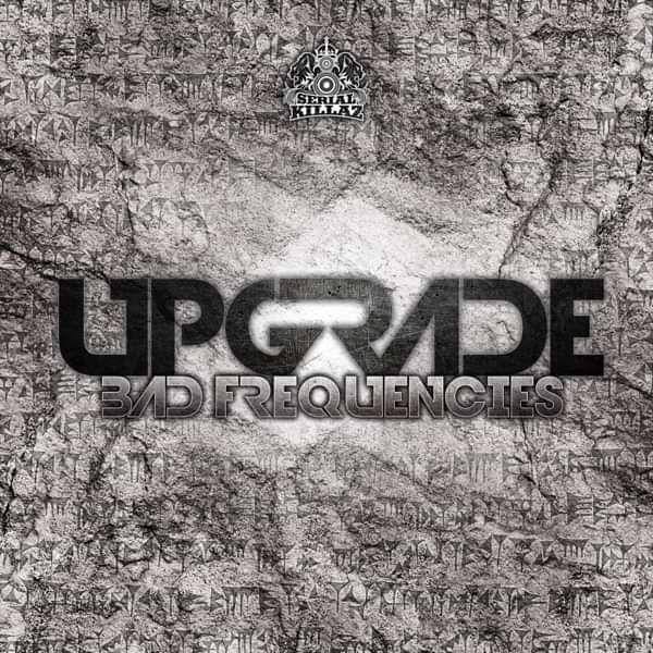 UPGRADE - BAD FREQUENCIES EP - Serial Killaz