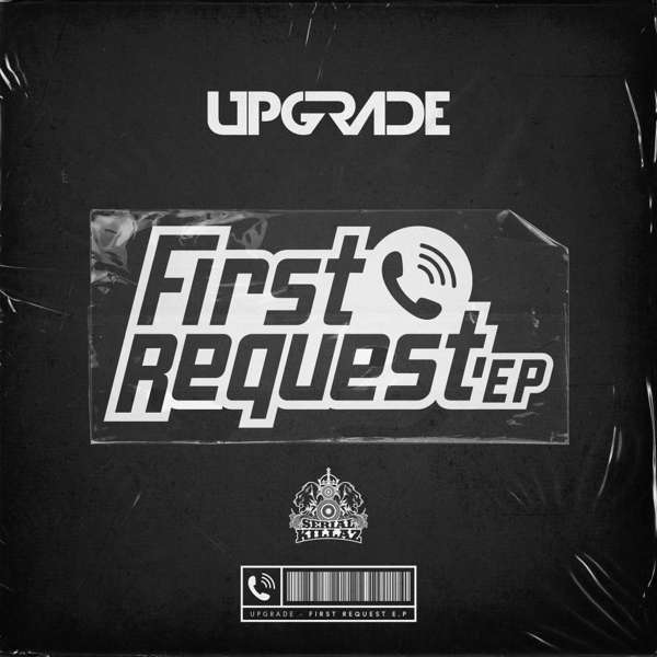 Upgrade - First Request EP - Serial Killaz
