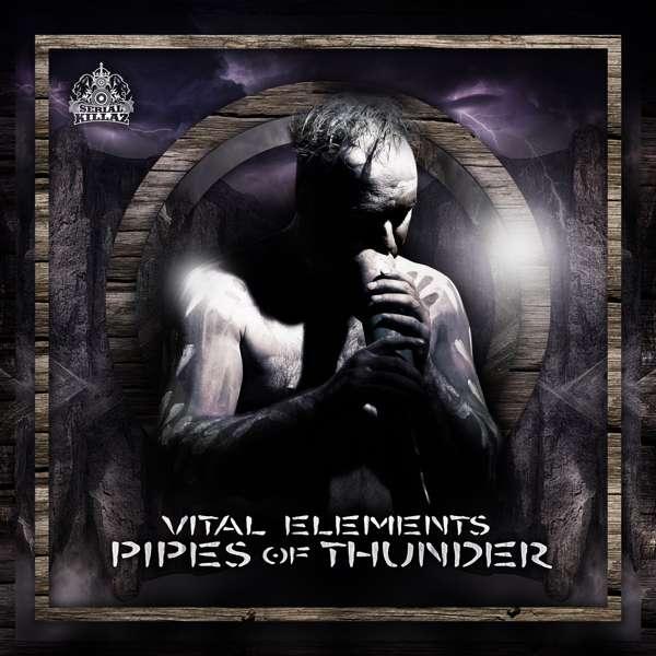 Vital Elements - Pipes Of Thunder EP - Serial Killaz