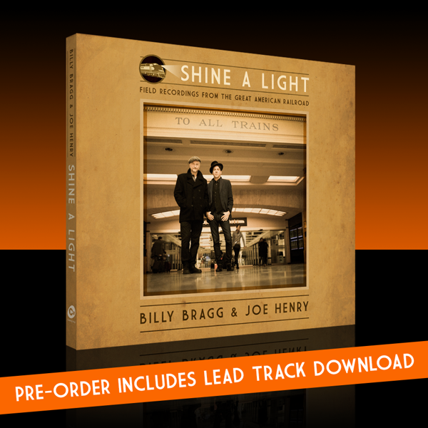 Shine A Light: Field Recordings from the Great American Railroad CD - Billy Bragg & Joe Henry USA