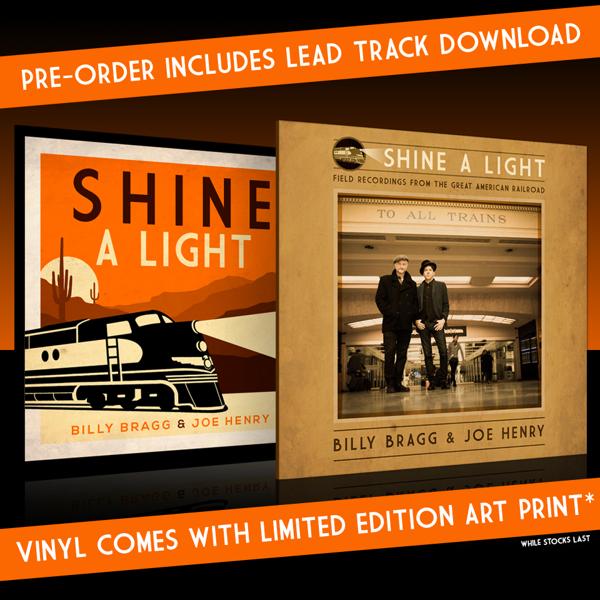 Shine A Light: Field Recordings from the Great American Railroad LP - Billy Bragg & Joe Henry USA