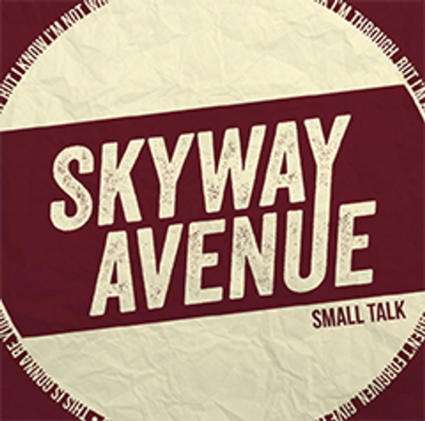 Small Talk EP - Skyway Avenue