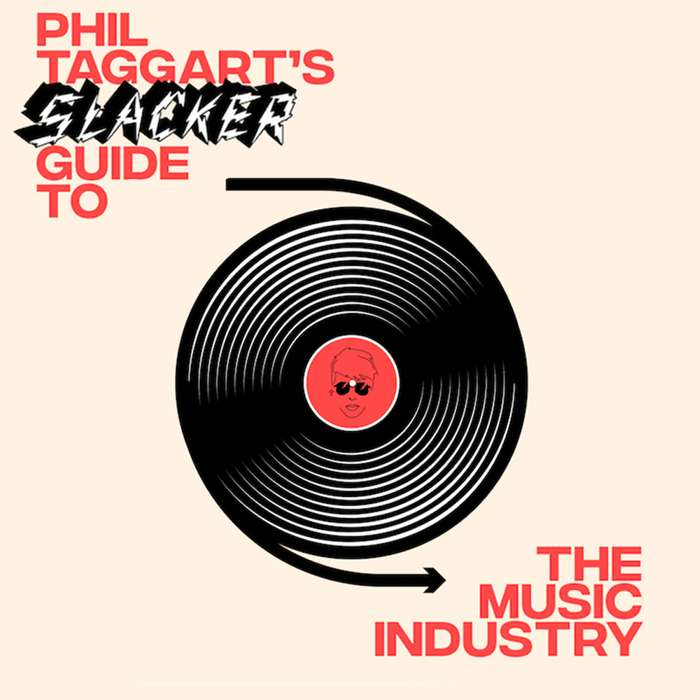 Phil Taggart's Slacker Guide to the Music Industry (Book) (Out Now) - Slacker