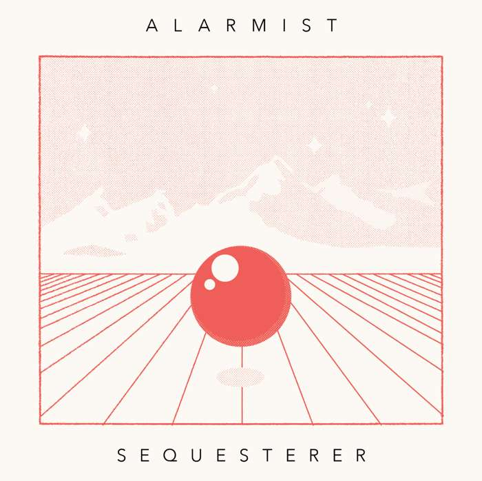 LP: Alarmist - 'Sequesterer' - Small Pond
