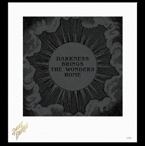 PRE-ORDER Smoke Fairies - 'Darkness Brings The Wonders Home' signed Art Print - Smoke Fairies USD