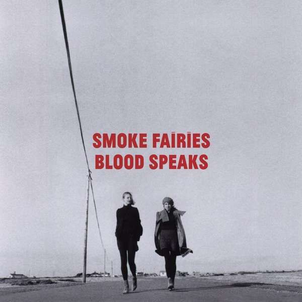 Smoke Fairies - 'Blood Speaks' CD Album - Smoke Fairies USD