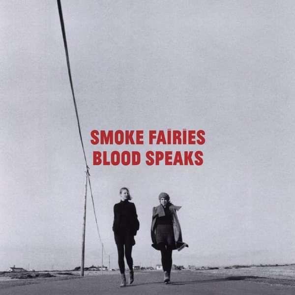 Smoke Fairies - 'Blood Speaks' CD Album - Smoke Fairies USD