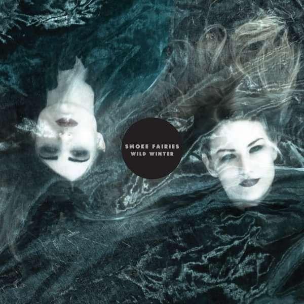 Smoke Fairies - 'Wild Winter' CD Album - Smoke Fairies USD