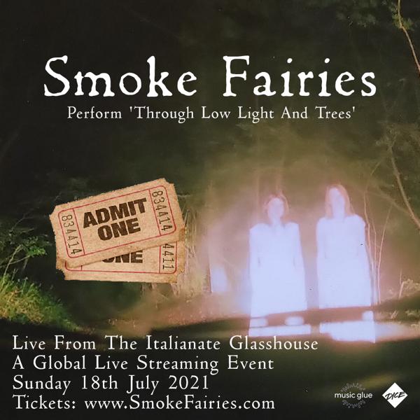 Live From The Italianate Glasshouse: Livestream Ticket - Smoke Fairies