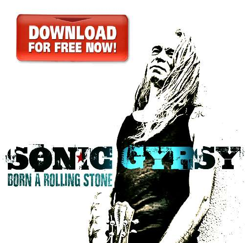 BORN A ROLLING STONE - GET THE FULL DEBUT ALBUM FREE RIGHT NOW! - The Sonic Gypsy - Sonic Electric Delta Rock 'n' Roll