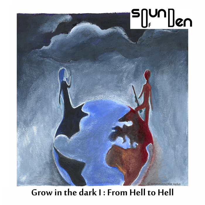Grow in the dark  : From hell to hell (silver package) - Soundofden