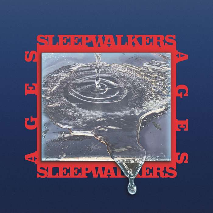 Sleepwalkers – 'Ages' – Digital Download - Spacebomb Records