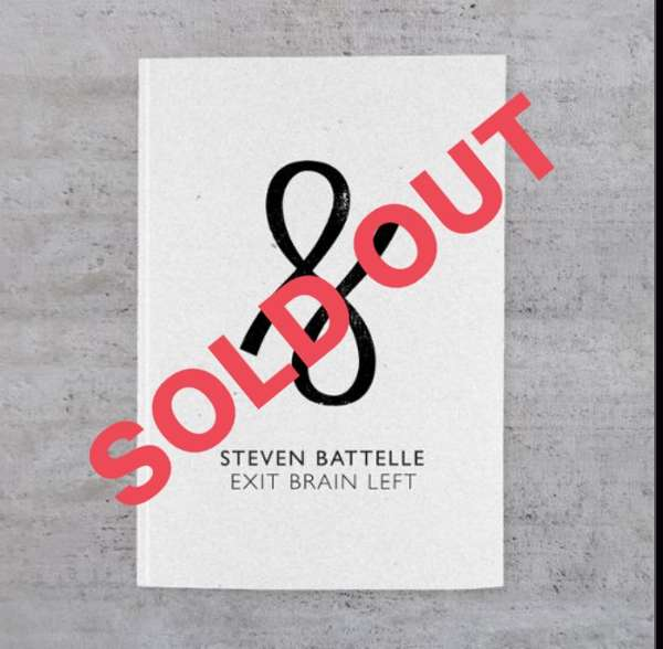 EXIT BRAIN LEFT - *LIMITED EDITION* Handwritten A5 NOTEBOOK  SOLD OUT - Steven Battelle