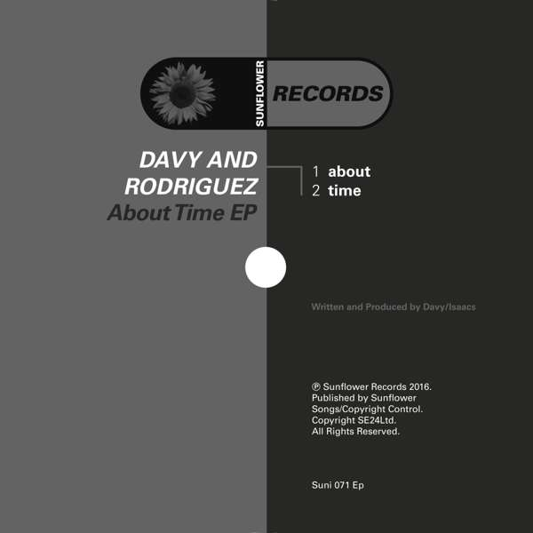 Davy & Rodriquez - About Time (MP3S) (SUNI071EP) - Sunflower Records