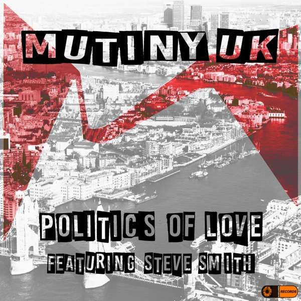 Mutiny UK (featuring Steve Smith) - Politics of Love (MP3S) (SUNI074EP) - Sunflower Records