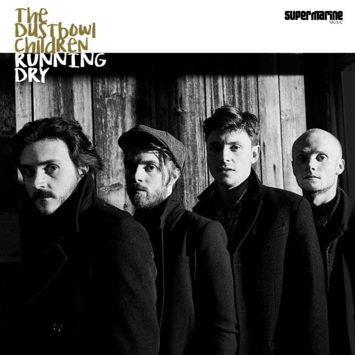 The Dustbowl Children - Running Dry - Supermarine Music