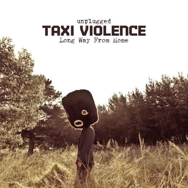 UNPLUGGED: Long way from home - Digital Download - Taxi Violence