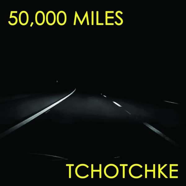 50,000 Miles - TCHOTCHKE