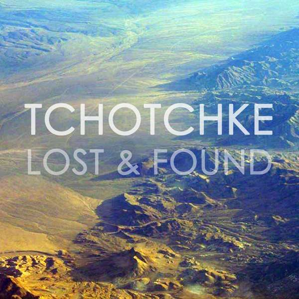 Lost & Found - TCHOTCHKE