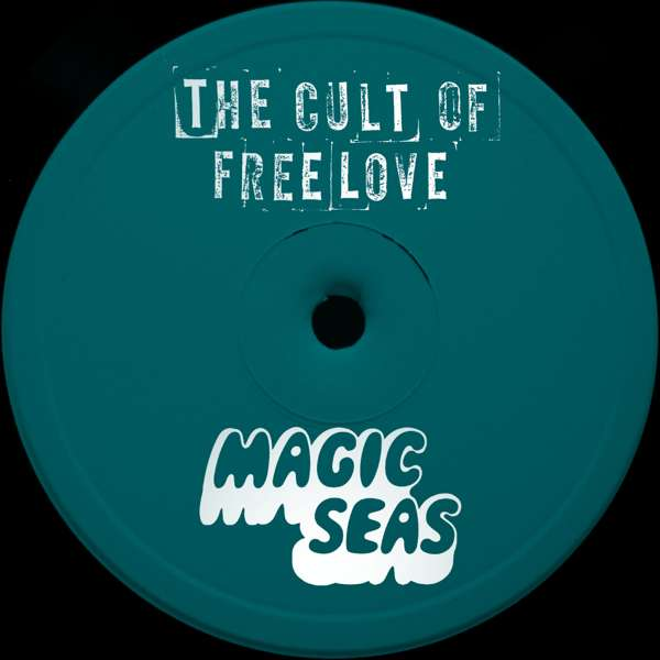 "Cult of Free Love / Magic Seas Split 12"" - The Cult of Free Love"