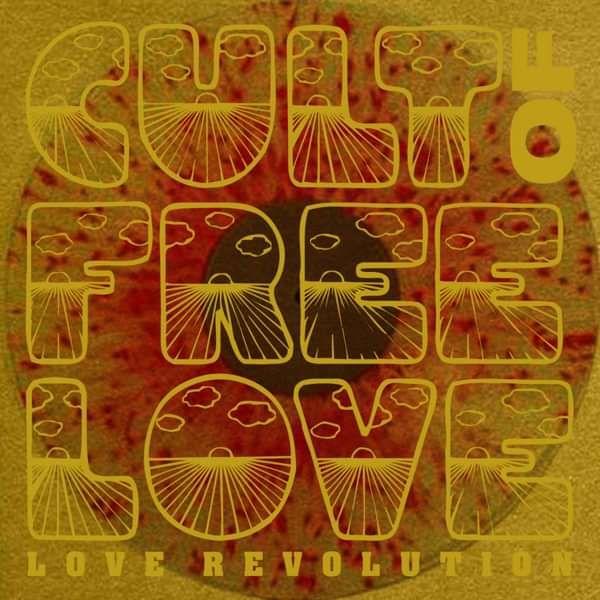 "LOVE REVOLUTION (12"" Vinyl) - The Cult of Free Love"