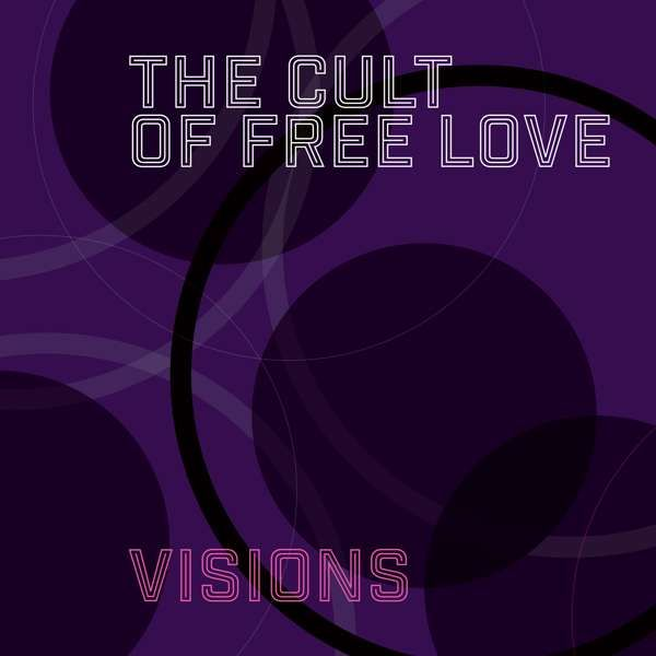 VISIONS (MP3) - The Cult of Free Love