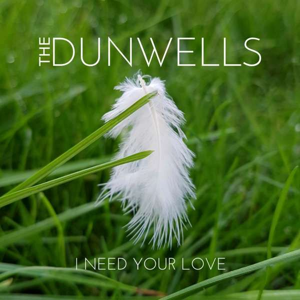 I Need Your Love [Free Download] - The Dunwells