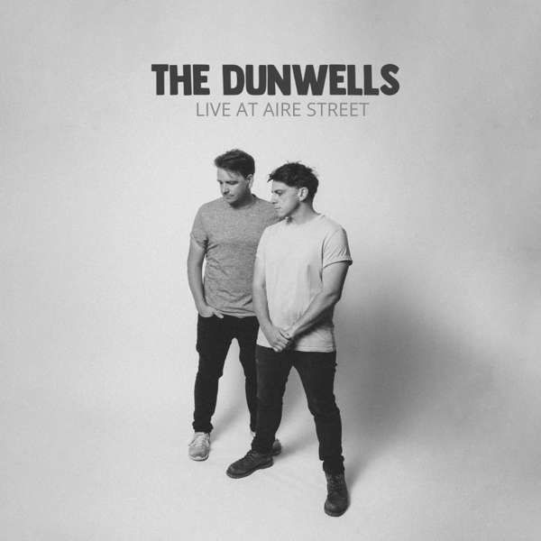 The Dunwells Live at Aire Street Vinyl - The Dunwells