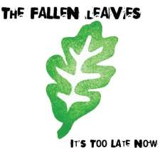 It's Too Late - CD Album - The Fallen Leaves