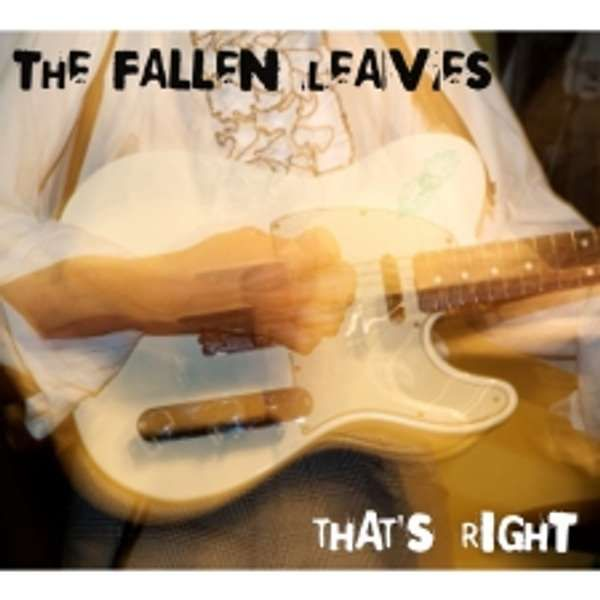 That's Right - CD Album - The Fallen Leaves
