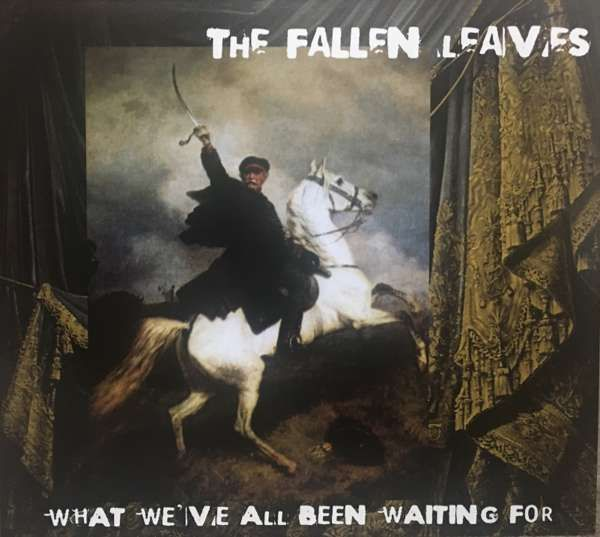 What We've All Been Waiting For - CD Album - The Fallen Leaves