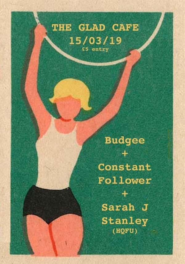 Budgee + Constant Follower + HQFU at The Glad Cafe b748318da