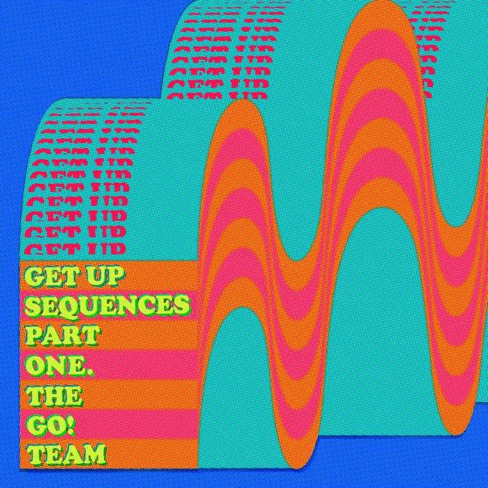 Get Up Sequences Part One -  LP, CD, cassette or download options - The Go! Team US