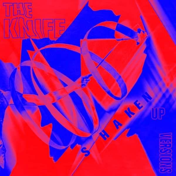 The Knife - Shaken-Up Versions Vinyl - The Knife