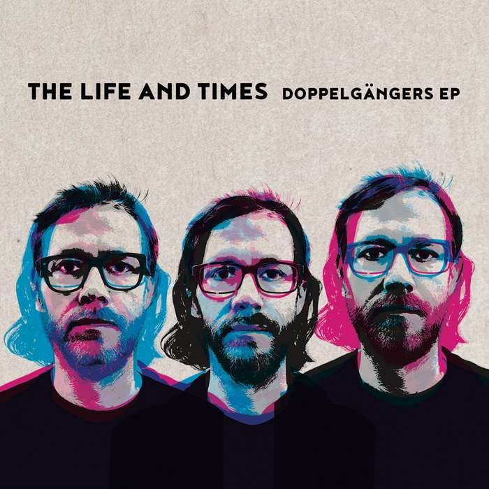 Doppelgangers EP - The Life and Times