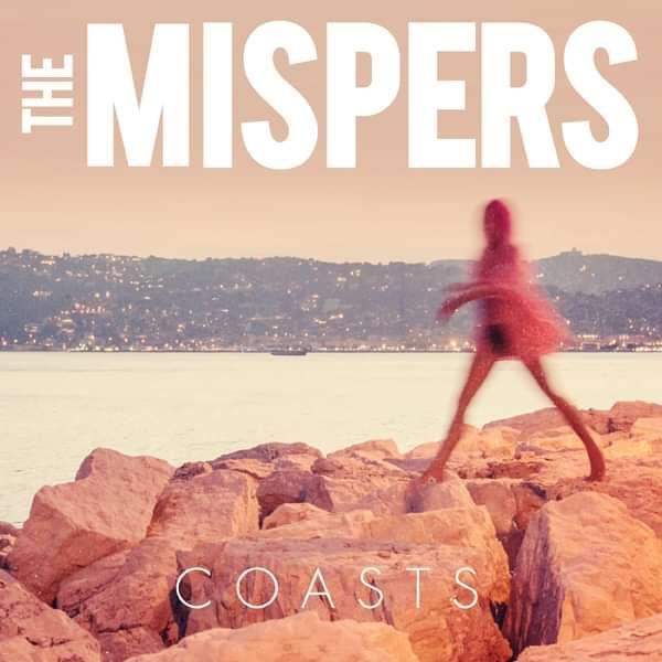 "Coasts 7"" Vinyl - The Mispers"