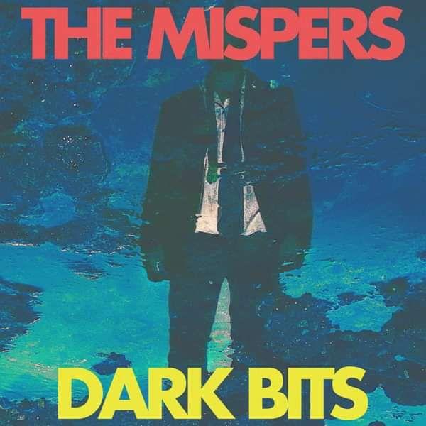 "Dark Bits - 7"" vinyl - The Mispers"