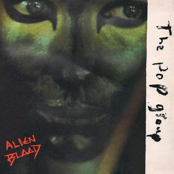 The Pop Group - Alien Blood LP - The Pop Group