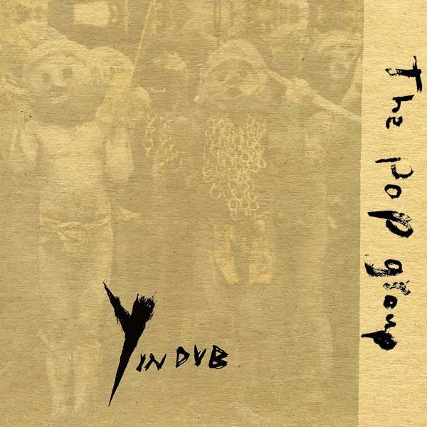 The Pop Group - Y in Dub - The Pop Group
