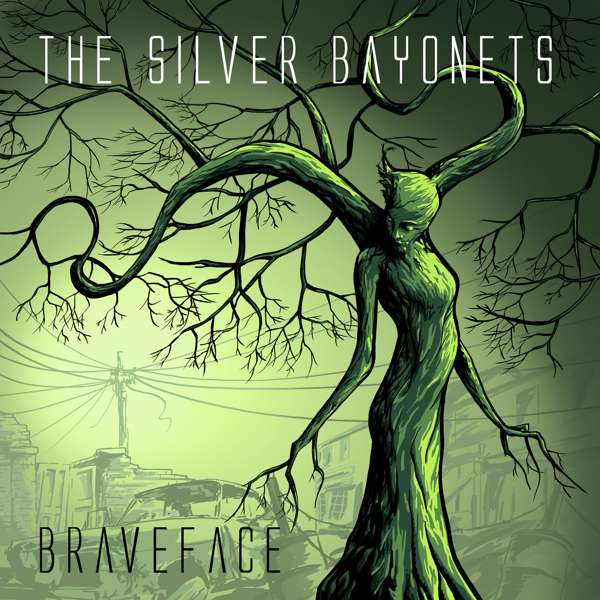 """BRAVEFACE"" (Digital Download Album, 2018) - The Silver Bayonets"