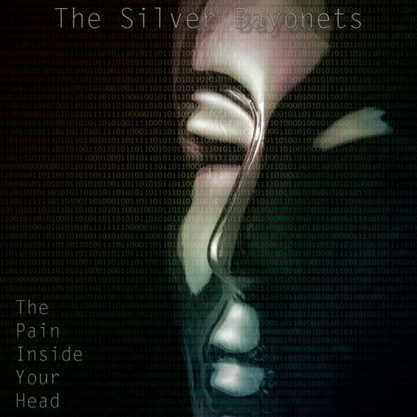 """THE PAIN INSIDE YOUR HEAD"" (2015 Debut Album - Digital Download) - The Silver Bayonets"