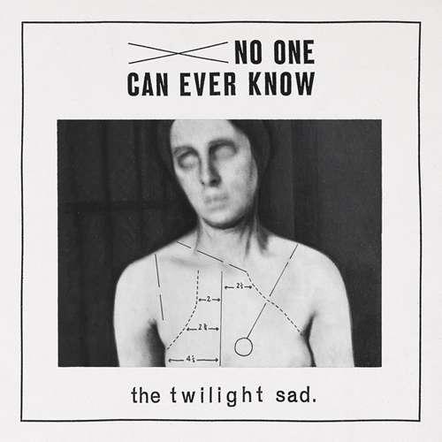 CD Album - No One Can Ever Know - The Twilight Sad