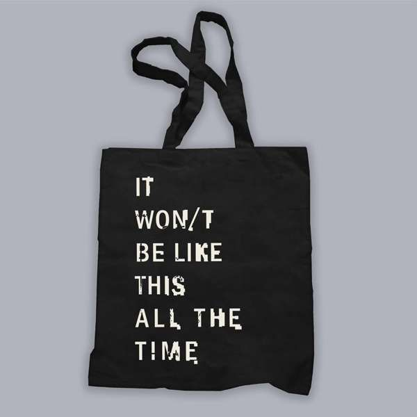 IT WON/T BE LIKE THIS ALL THE TIME TOTE - The Twilight Sad