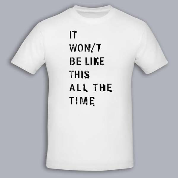 IT WON/T BE LIKE THIS ALL THE TIME WHITE TEXT GIRLS TEE - The Twilight Sad