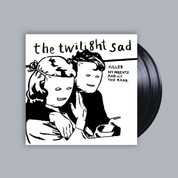 Killed My Parents And Hit the Road [VINYL] - The Twilight Sad