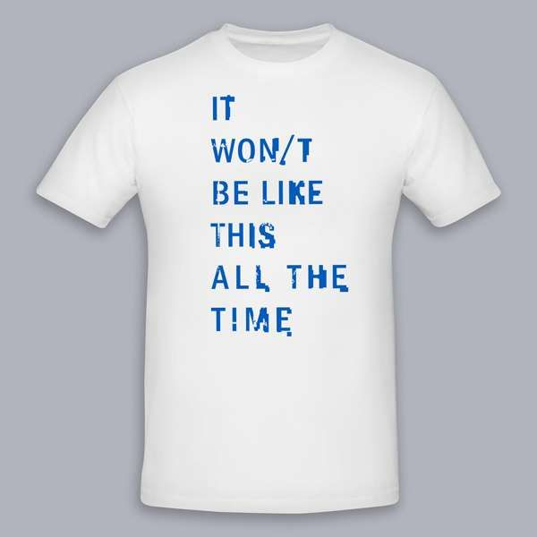 **NHS SPECIAL EDITION** IT WON/T BE LIKE THIS ALL THE TIME  - Unisex T Shirt - The Twilight Sad